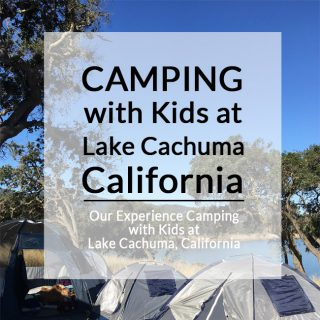 Our Experience Camping with the Kids at Lake Cachuma, California